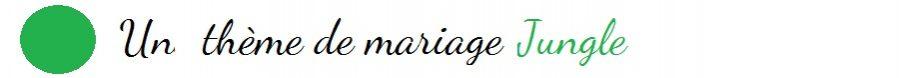 thème mariage végétal jungle déco